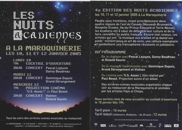 Lancées sous l'égide de Magic Blues et Patrick Verbeke, avec le soutien de Gerry Boudreau, les Nuits Acadiennes ont été, durant plusieurs années, un événement auquel Maurice Sergall aaussi pris une part active