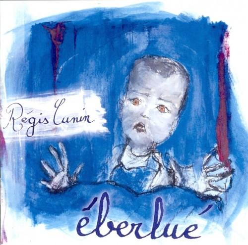 REGIS CUNIN Regis-Cunin-l-album-eberlue-paru-en-2009
